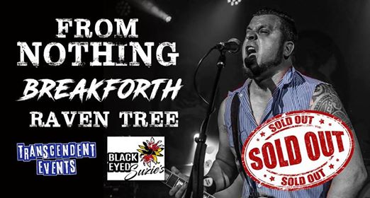 Sold Out! From Nothing, Breakforth, Raven Tree