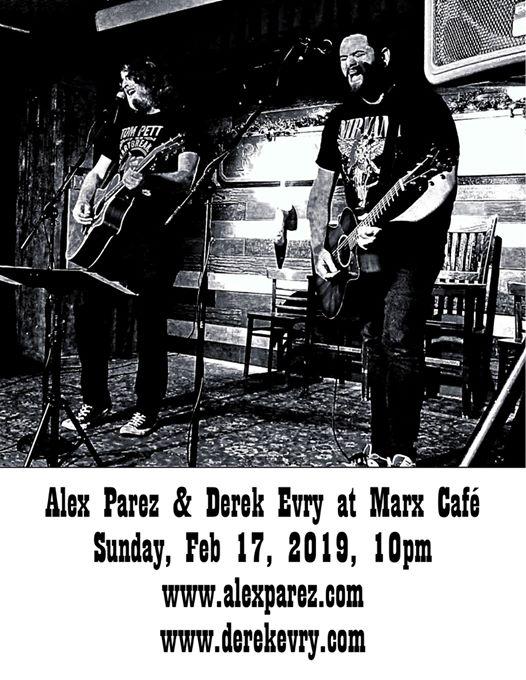 Alex Parez & Derek Evry at Marx Cafe!