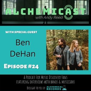 Alchemicast Episode 24 with Ben DeHan