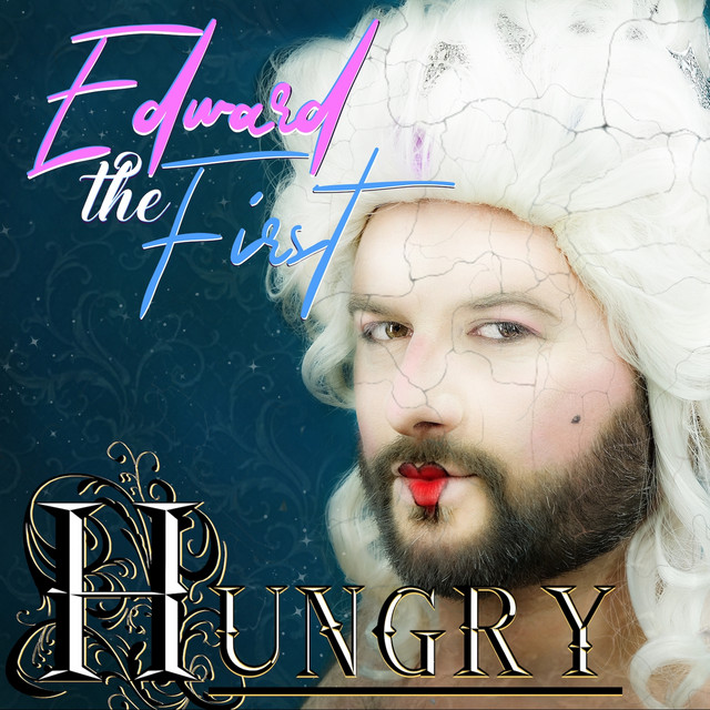 """Edward the First """"Hungry"""""""