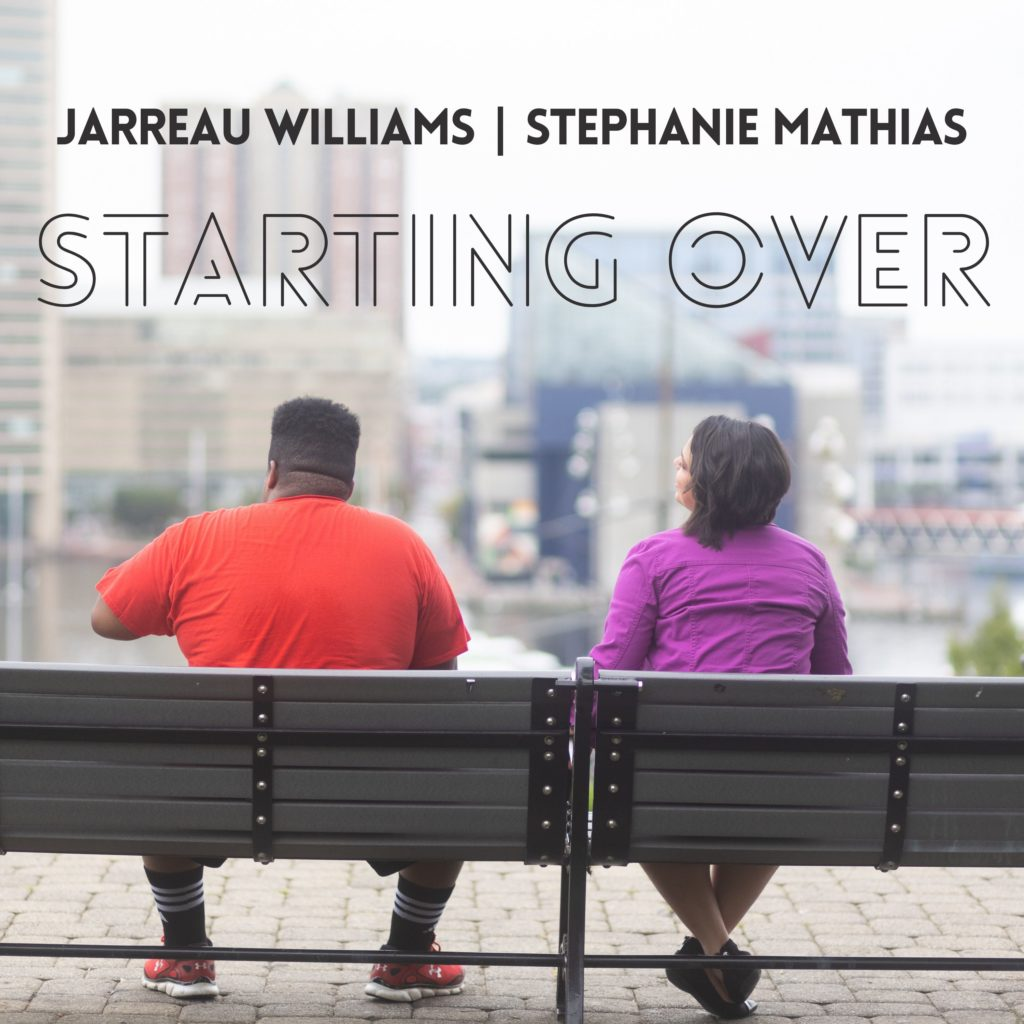 "Jarreau Williams Stephanie Mathias ""Starting Over"""
