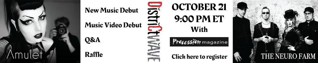 October 21, 2021 Amulet The Neuro Farm Procession Magazine DistrictWave DistrictDebut