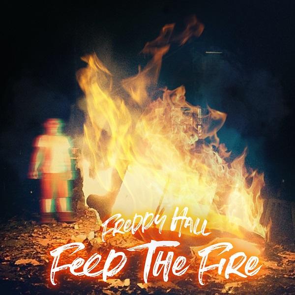 """Freddy Hall """"Feed the Fire"""""""